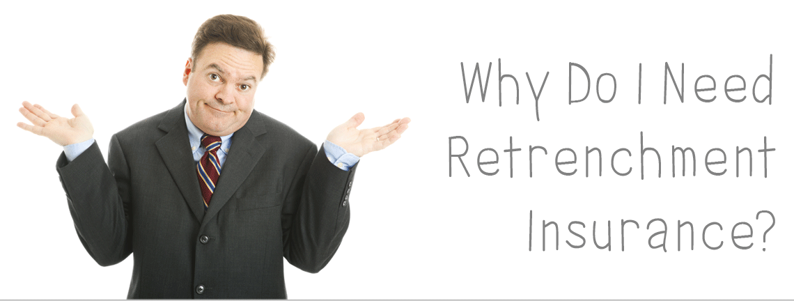 Why-Do-I-Need-Retrenchment-Insurance